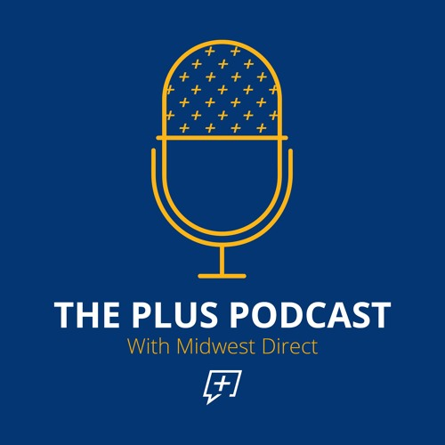 The Plus Podcast With Midwest Direct's avatar