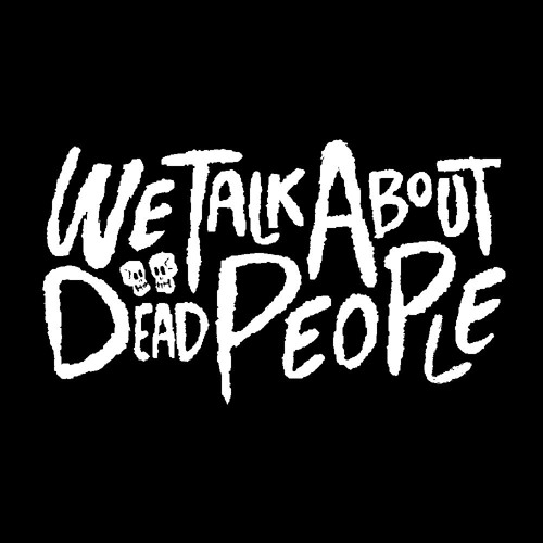 We Talk About Dead People's avatar
