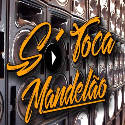 SÓ TOCA MANDELÃO BY É O CJ FORTE ABRAÇO's avatar