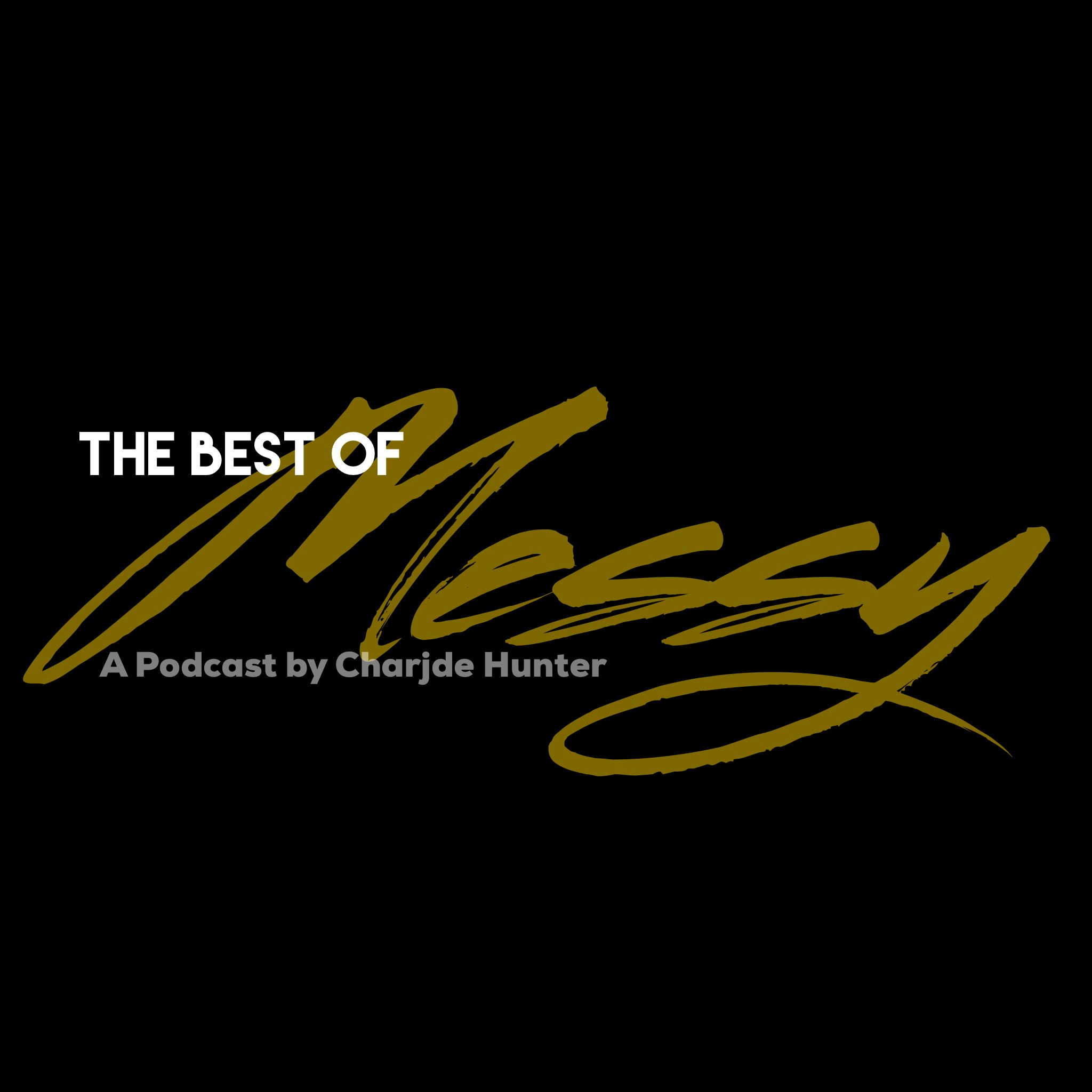 Messy Podcast (The Best of)