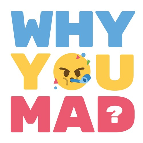 Why You Mad Pod's avatar