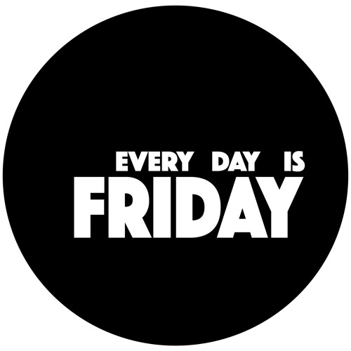 Every day is Friday's avatar