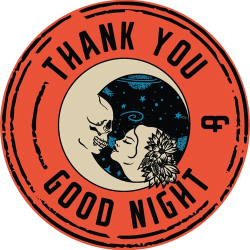 Thank You & Good Night's avatar