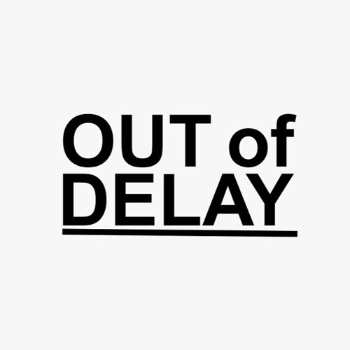 OUT of DELAY's avatar