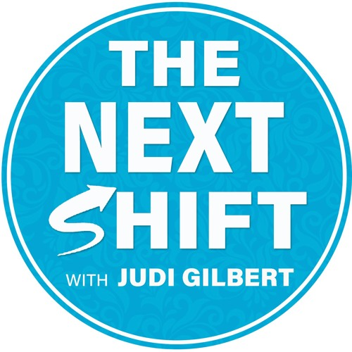 The Next Shift with Judi Gilbert's avatar