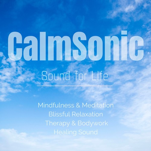 CalmSonic - Blissful Music - Sound for Life's avatar