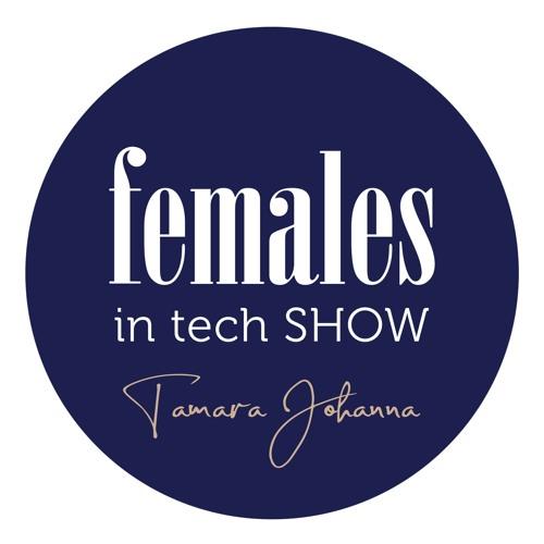 The Females in Tech Show with Tamara Johanna's avatar