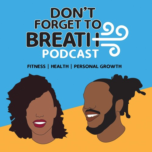 Don't Forget to Breathe Podcast's avatar
