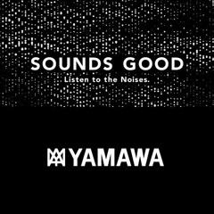 YAMAWA / SOUNDS GOOD®