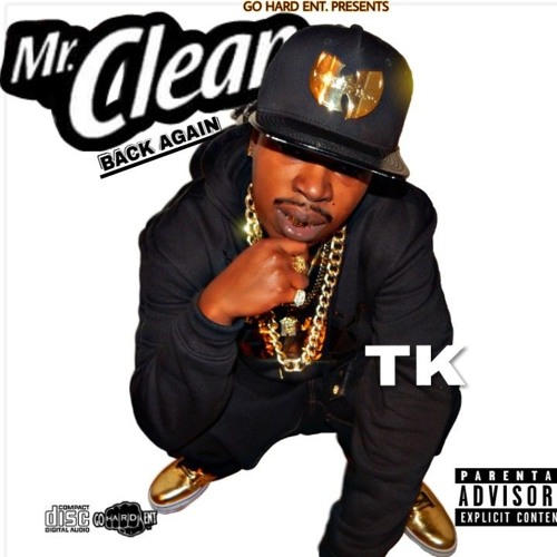 TK aka Mr Clean