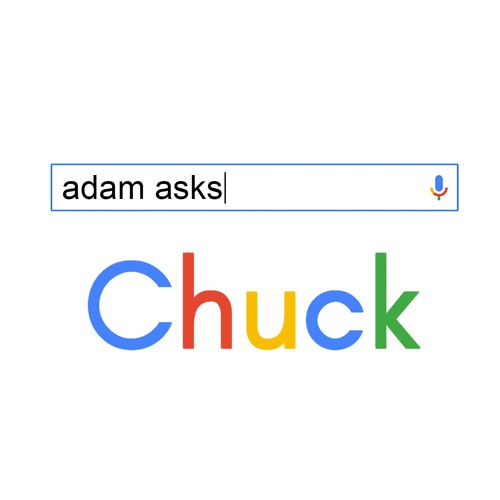 Adam Asks Chuck Podcast's avatar