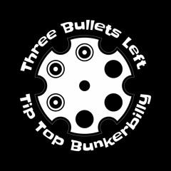 Three Bullets Left