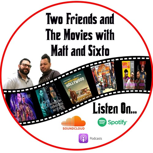 Two Friends and The Movies with Matt and Sixto's avatar