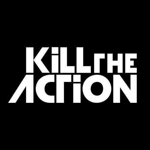Kill The Action's avatar