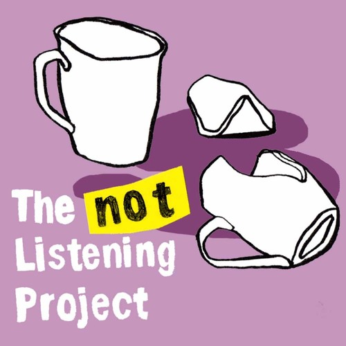 The (Not) Listening Project