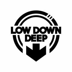 LOW DOWN DEEP RECORDINGS