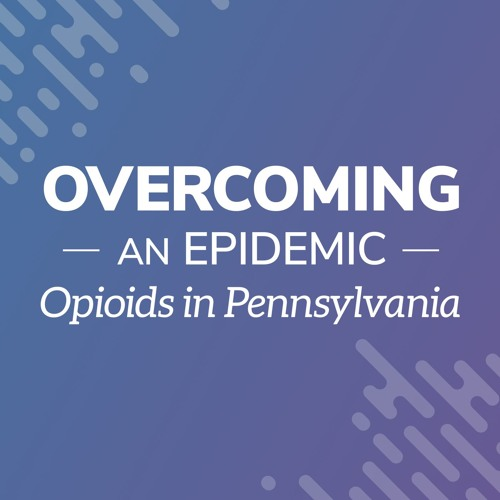 Overcoming an Epidemic: Opioids in Pennsylvania's avatar