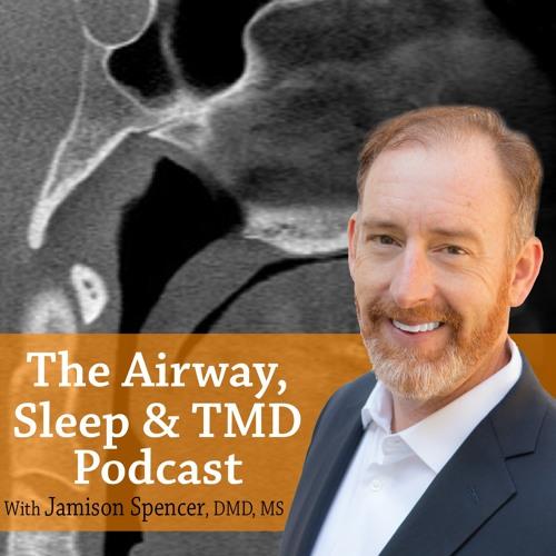 Airway, Sleep & TMD Podcast with Jamison Spencer's avatar