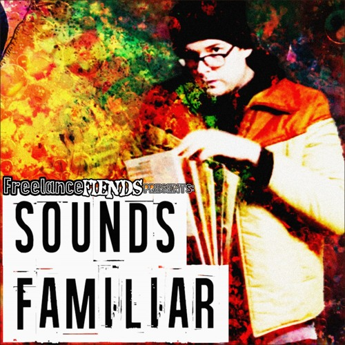 Freelance Fiends presents: Sounds Familiar's avatar