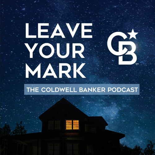 Leave Your Mark: The Coldwell Banker Podcast's avatar
