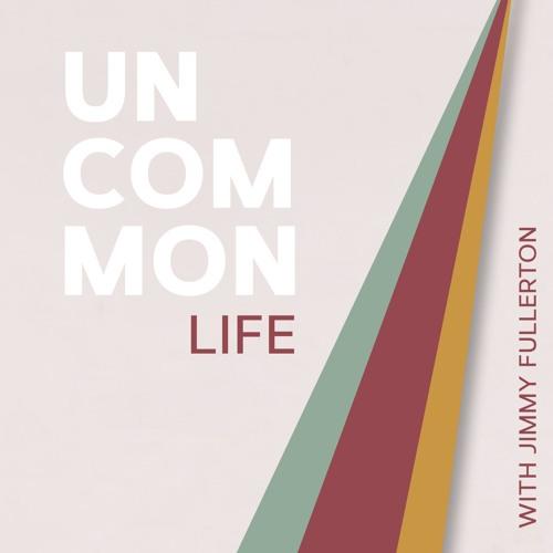 Uncommon Life Podcast's avatar