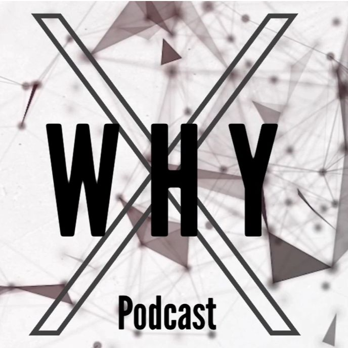 """""""    X Why Podcast """" Podcast"""
