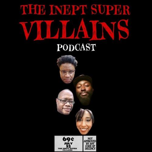 The Inept Super Villains Podcast's avatar