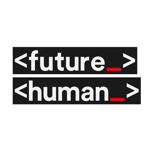 Future Human HQ's avatar