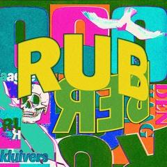RUBBER •