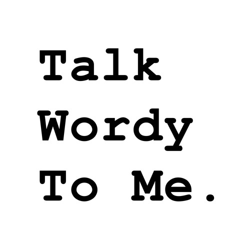 Talk Wordy To Me's avatar
