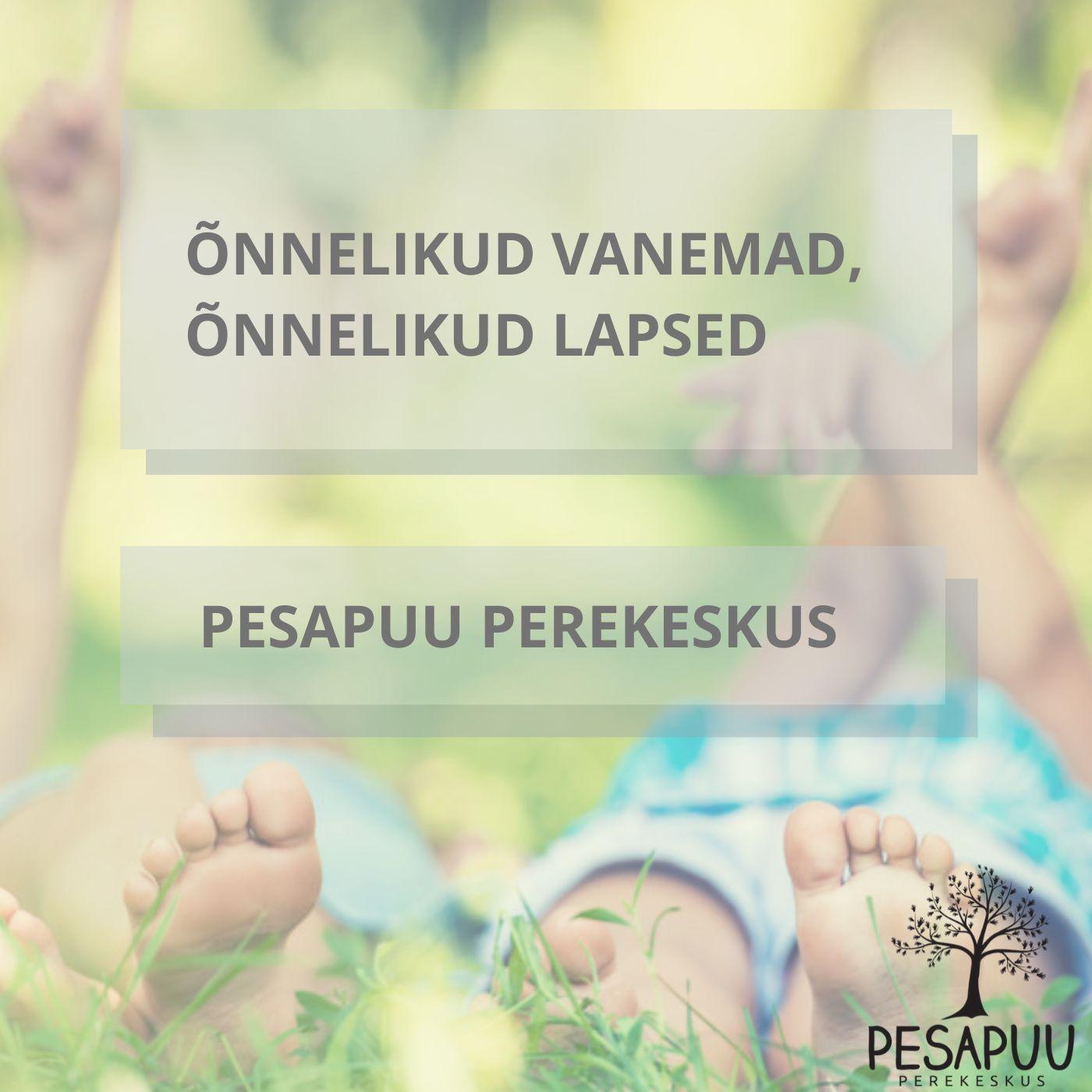 Õnnelikud vanemad, õnnelikud lapsed!