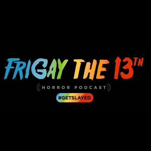 FriGAY the 13th Horror Podcast's avatar