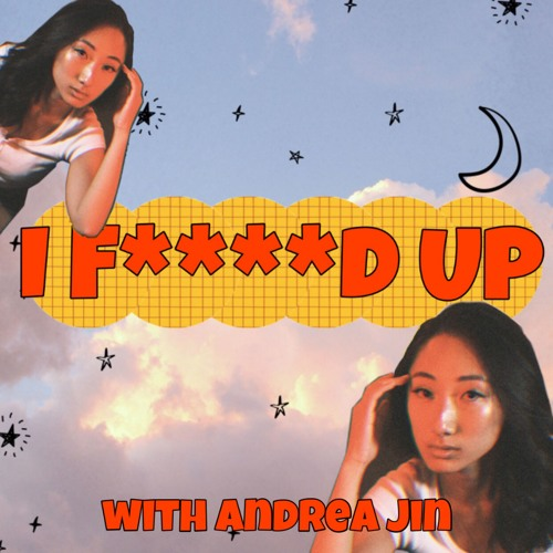 I F****d Up with Andrea Jin's avatar