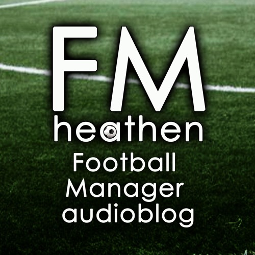 FMheathen Football manager Audioblog's avatar