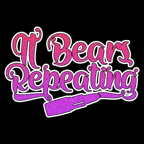 It Bears Repeating...'s avatar