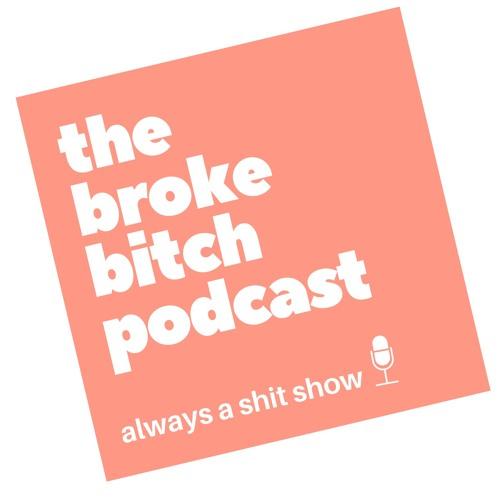 The Broke Bitch Podcast's avatar
