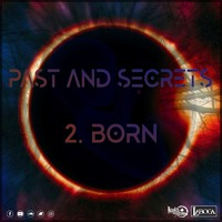 PAST AND SECRETS