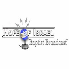 Hope of Israel Baptist Broadcast™