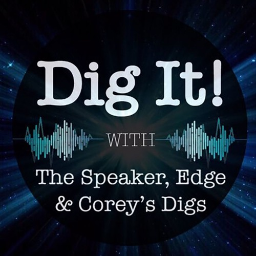 Dig It! Podcast with Speaker, Edge & Corey's Digs's avatar