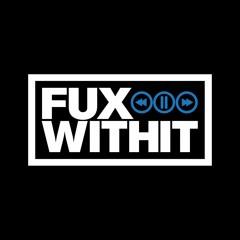 FUXWITHIT