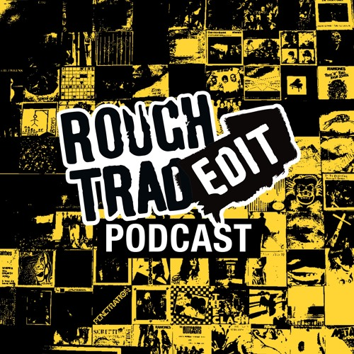 Rough Trade Edit Podcast's avatar