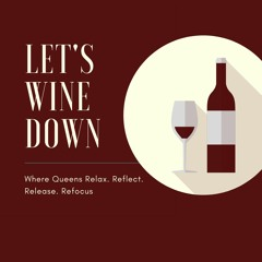 Let's Wine Down |The Podcast