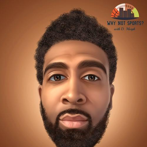Why Not Sports w/D. Murph's avatar