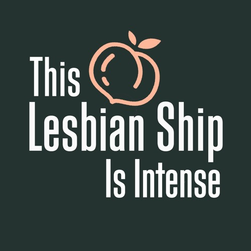 This Lesbian Ship is Intense Podcast's avatar