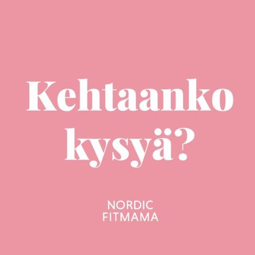 Nordic Fit Mama – Kehtaanko kysyä? podcast's avatar