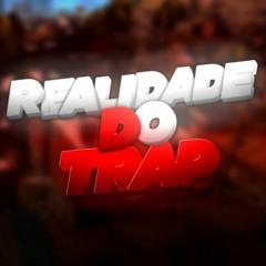 REALIDADE DO TRAP
