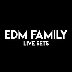 EDM FAMILY Live Sets
