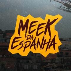 DJ MEEK DA ESPANHA [ OFICIAL ]