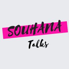 Souhana Talks