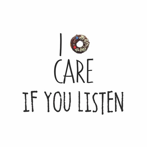 I Don't Care If You Listen - Episode 20